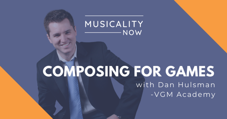 Musicality Now - Composing For Games, with Dan Hulsman (VGM Academy)