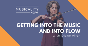Musicality Now - Getting Into The Music And Into Flow, With Diane Allen