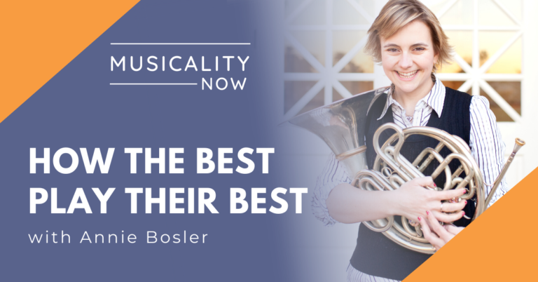 Musicality Now - How The Best Play Their Best, with Annie Bosler