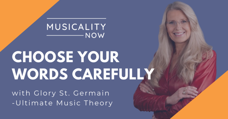 Musicality Now - Choose Your Words Carefully, with Glory St. Germain (Ultimate Music Theory)