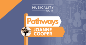 Musicality Now - Pathways_ Joanne Cooper