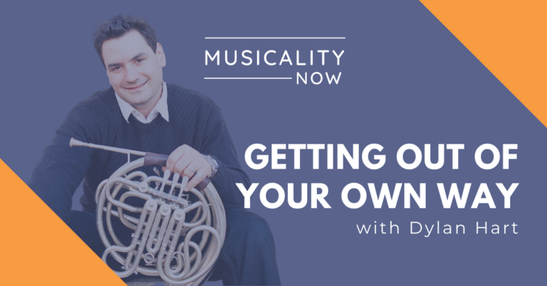 Musicality Now - Getting Out Of Your Own Way, with Dylan Hart