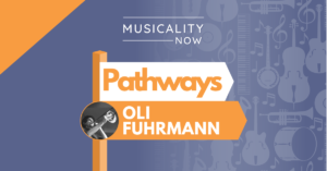 Musicality Now - Pathways_ Oli Fuhrmann